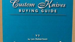 custom knives buying guide v3 Les Robertson knife collectors handbook